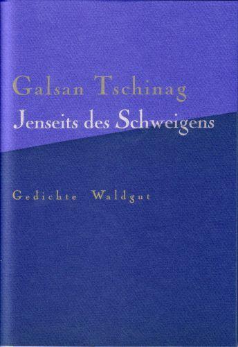 Jenseits Des Schweigens Gedichte Waldgut Verlag Galsan Tschinag