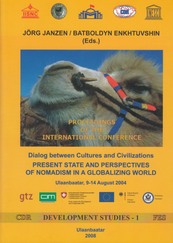 J. Janzen Batboldyn Enkhtuvshin: Present State and perspectives of Nomadism in a globalizing World