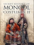 SECRET HISTORY OF MONGOL COSTUMES II