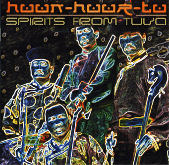 CD: HUUN-HUUR-TU Spirits from Tuva - REMIXED