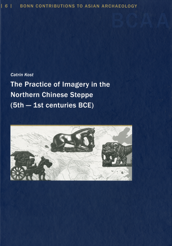 Catrin Kost: The Practice of Imagery in the Northern Chinese Steppe (5th - 1st centuries BCE)