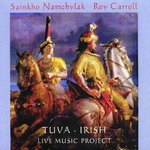 CD: Sainkho Namchylak / Roy Carroll: TUVA - IRISH Live Music Project