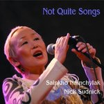 CD: Sainkho Namchylak / Nick Sudnick: Not Quite Songs