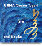 Ser - URNA and Kroke (Urna Chahar-Tugchi) CD