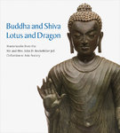 Buddha and Shiva, Lotus and Dragon - Masterworks from the Mr. and Mrs. John D. Rockefeller