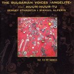 "Fly Fly my Sadness THE BULGARIAN VOICES ""ANGELITE"" (CD)"
